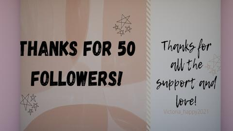 Thanks for 50 followers - by Victoria_happy2021