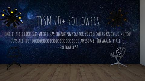 TYSM 4 70 plus followers - Modern - by greekgirl37