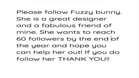 Follow FuzzyBunny - by Over The Rainbow