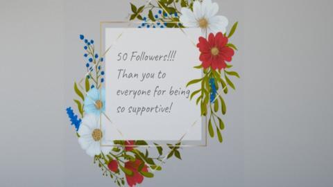 50 Followers - by flowerchild369