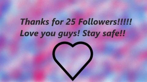 Thanks for 25 followers - by HJ1125